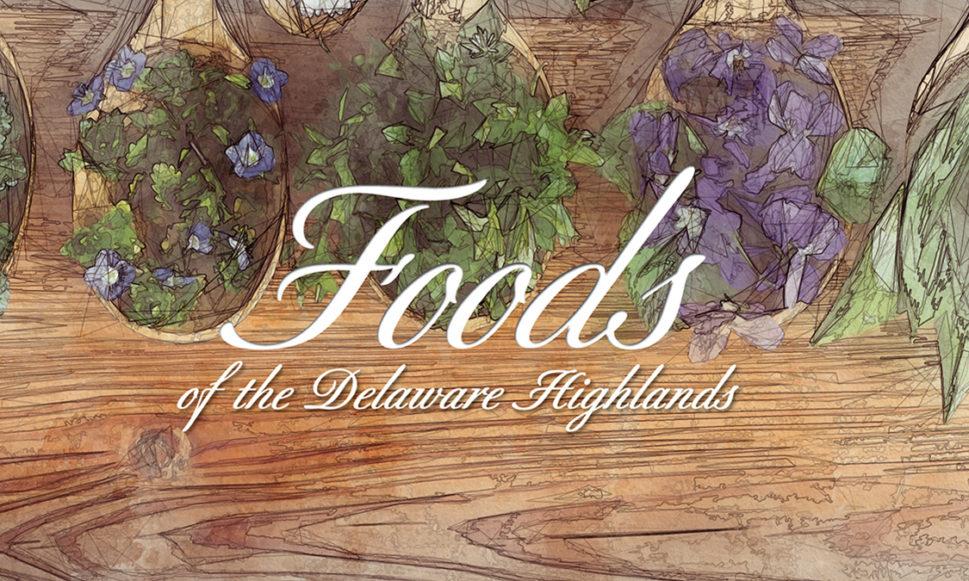 Foods of the Delaware Highlands Dinner